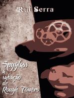 Spyglass a salvação de Rough Towers