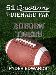 51 Questions for the Diehard Fan: Auburn Tigers