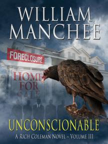 Unconscionable, A Rich Coleman Novel Vol 3