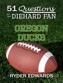 51 Questions for the Diehard Fan: Oregon Ducks