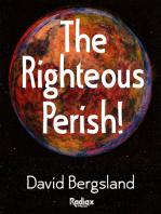 The Righteous Perish!