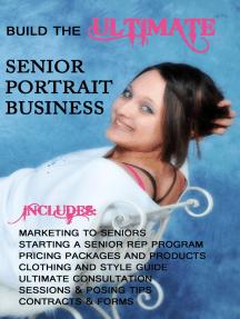 Build the Ultimate Senior Portrait Business