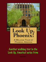 Look Up, Phoenix, Arizona! A Walking Tour of Phoenix, Arizona