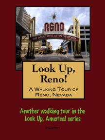 Look Up, Reno! A Walking Tour of Reno, Nevada