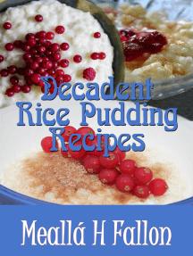 Decadent Rice Pudding Recipes