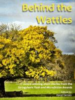 Behind the Wattles