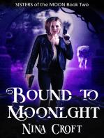 Bound to Moonlight