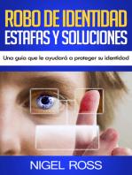Robo de Identidad Estafas y Soluciones Una guía que le ayudará a proteger su identidad
