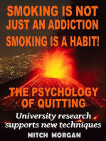 Smoking Is Not Just An Addiction Smoking Is A Habit! The Psychology Of Quitting Gradually