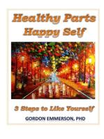 Healthy Parts Happy Self