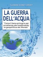 La guerra dell'acqua.