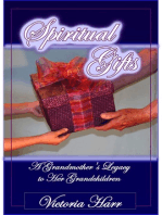 Spiritual Gifts, A Grandmother's Legacy to Her Grandchildren