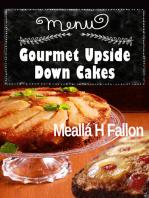 Gourmet Upside Down Cakes