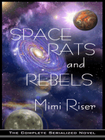 Space Rats and Rebels (The Complete Serialized Novel)