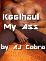 Keelhaul My Ass