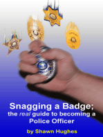 Snagging a Badge; the real Guide to Becoming a Police Officer