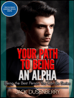 Your Path To Being an Alpha (Being the Best Person You Can Be Series)