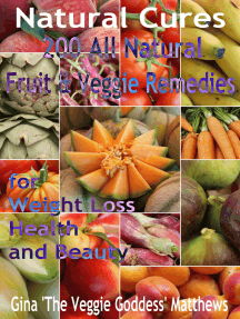 Natural Cures: 200 All Natural Fruit & Veggie Remedies for Weight Loss, Health and Beauty