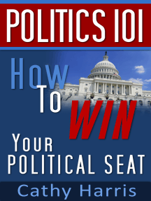 Politics 101: How To Win Your Political Seat