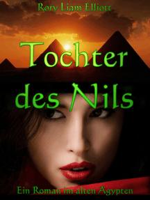 Tochter des Nils: Ein Roman im alten Ägypten
