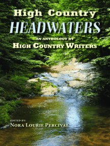 High Country Headwaters: An Anthology