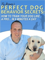 Ty Brown's Perfect Dog Behavior Secrets- How To Train Your Dog Like A Pro In 8 Minutes A Day