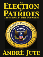 An Election of Patriots a true novel in their own words