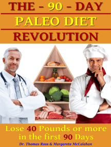 The 90 Days Paleo Diet Revolution: Lose 40 Pounds Or More The First 90 Days