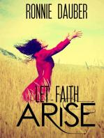 Let Faith Arise!