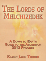 The Lords of Melchizedek; A Down to Earth Guide to The Ascension 2012 Process