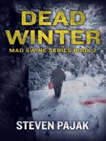 Dead Winter ( Mad Swine Book 2)