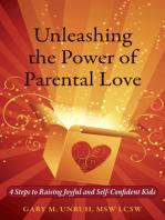 Unleashing the Power of Parental Love