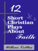 12 Short Christian Plays about Faith