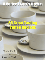 A Coffee Lover's Dream! 88 Great Tasting Coffee Recipes
