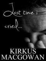 Last Time I Cried (Flash Fiction)