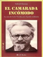 El camarada incomodo. La caza de Leon Trotsky por el poder stalinista