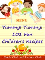 Yummy! Yummy! 101 Fun Children's Recipes