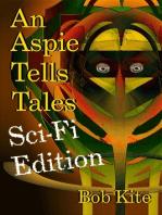 An Aspie Tells Tales Sci-Fi Edition