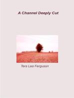 A Channel Deeply Cut