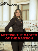 Meeting The Master of The Mansion