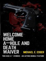 Welcome Home A**hole and Death Waiver
