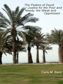 The Psalms of David, Justice for the Poor and Needy, the Weak and Oppressed