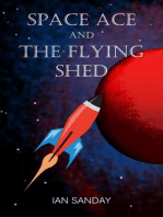 Space Ace and The Flying Shed