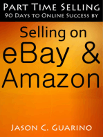 Part Time Selling: 90 Days To Online Success By Selling On EBay & Amazon