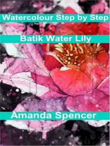 Watercolour Workshop: Batik Water Lily