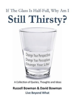 If The Glass Is Half-Full, Why Am I Still Thirsty?