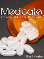 Medicate (From the Desk of Col. Garrett Ross)