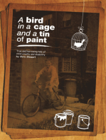 A Bird in a Cage and a Tin of Paint