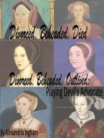 Divorced, Beheaded, Died; Divorced, Beheaded, Outlived