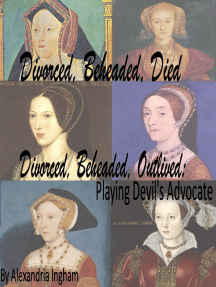 Divorced, Beheaded, Died; Divorced, Beheaded, Outlived: Playing Devil's Advocate
